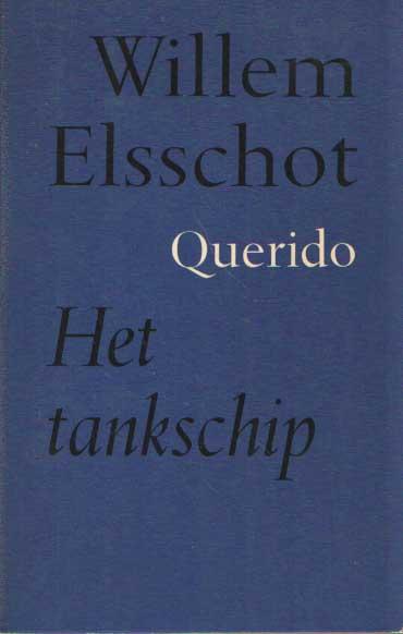 ELSSCHOT, WILLEM - Het tankschip.