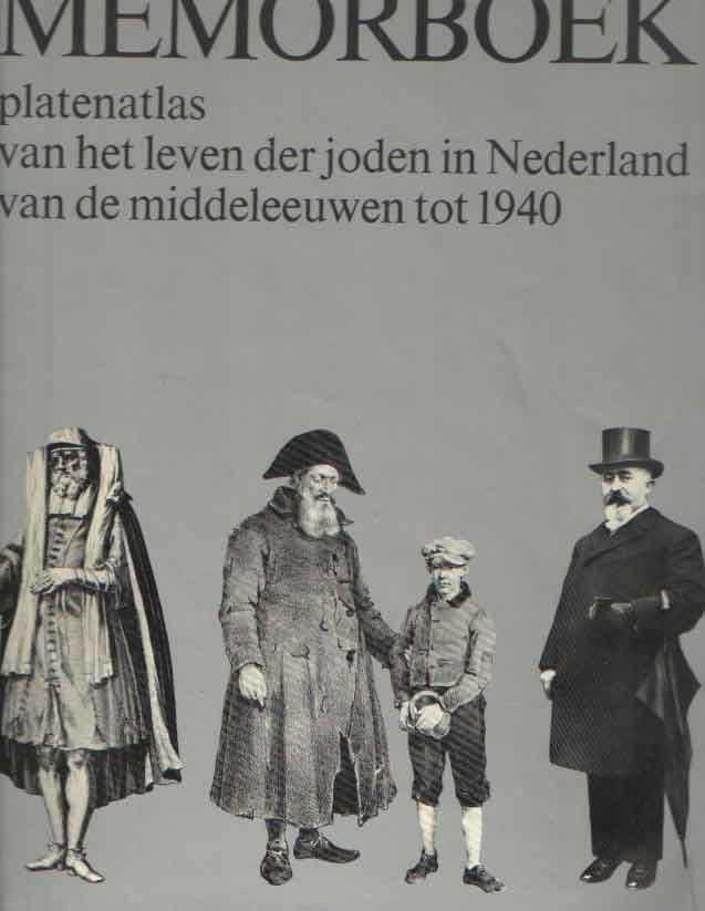 GANS, MOZES HEIMAN - Memorboek. Platenatlas van het leven der joden in Nederland van de Middeleeuwen tot 1940.