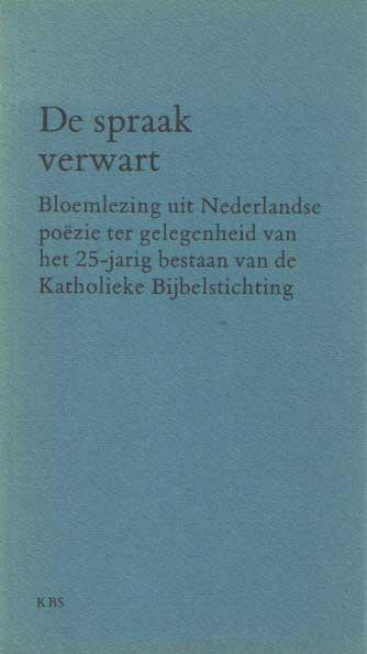 SCHELFHOUT, HONORÉ - De spraak verwart. Bloemlezing uit Nederlandse poëzie ter gelegenheid van het 25-jarig bestaan van de Katholieke Bijbelstichting..