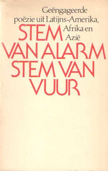 DIJK, BERTUS E.A. (RED.) - Stem van alarm stem van vuur. Geëngageerde poëzie uit Latijns-Amerika, Afrika en Azië..