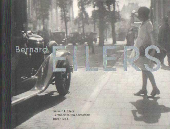 EILERS, BERNARD - Lichtbeelden Van Amsterdam, 1896 - 1938. Inleiding Willem Ellenbroek,.