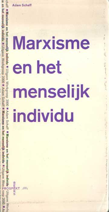 SCHAFF, ADAM - Marxisme en het menselijk individu.