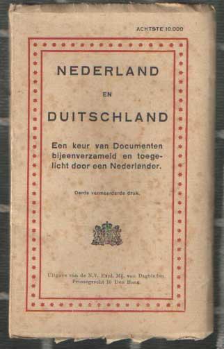 - Nederland en Duitschland. Een keur van documenten, bijeenverzameld en toegelicht door een Nederlander.