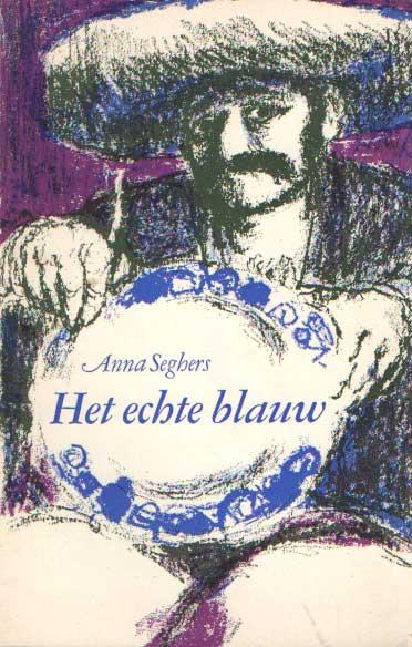 SEGHERS, ANNA - Het echte blauw. Een vertelling uit Mexico.