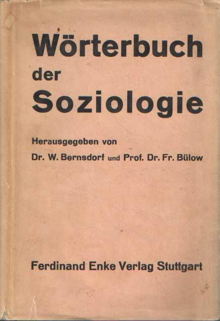 BERNSDORF, W. & FR. BÜLOW - Wörterbuch der Soziologie. Unter Mitarbeit zahlreicher Fachleute..