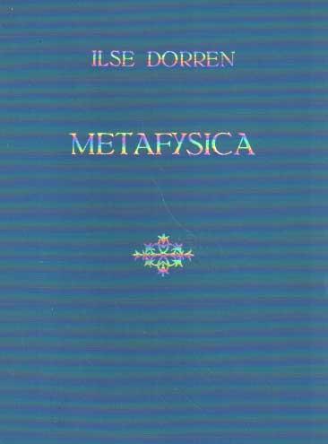 DORREN, ILSE - Metafysica.