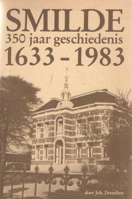 DRENTHEN, JOH. - Smilde. 350 jaar geschiedenis. Historisch geschetst 1633-1983.