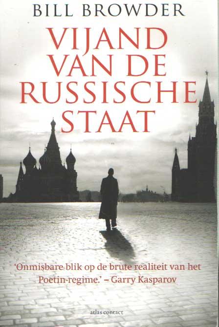 BROWDER, BILL - Vijand van de Russische staat. Een verhaal over geld, moord en de strijd om rechtvaardigheid.