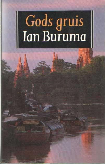BURUMA, IAN - Gods Gruis; Een reis door het moderne Azië.