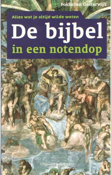 OOSTERWIJK, FOKKELIEN - De bijbel in een notendop.