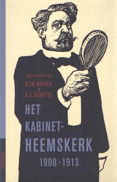SCHUTTE, G.J. E.A. (RED.) - Het kabinet Heemskerk 1908-1913. Jaarboek voor de geschiedenis van het Nederlands protestantisme na 1800. Jaargang 18.