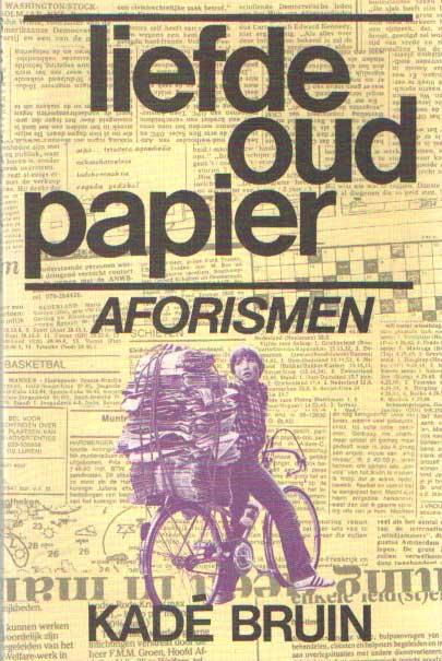 BRUIN, KADÉ - Liefde oud papier. Aforismen..