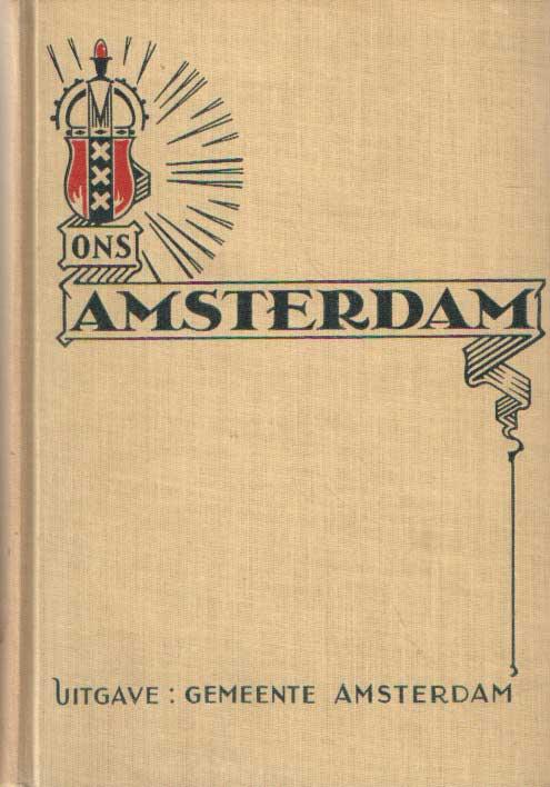 DOES, J.C. VAN DER E.A. - Ons Amsterdam. De historische ontwikkeling van Amsterdam.