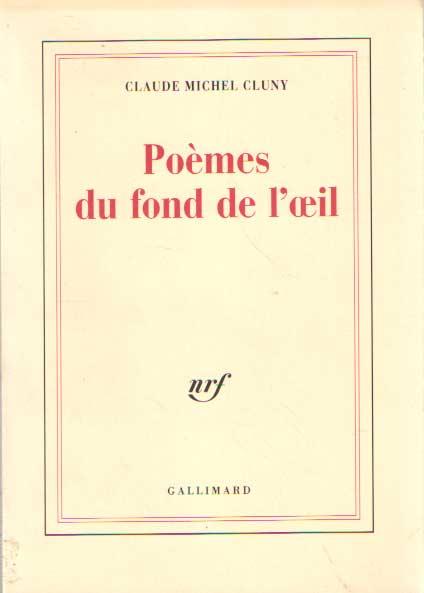 CLUNY, CLAUDE MICHEL - Poèmes du fond de l'oeil. Suivi par une Lettre d'Érasme sur les songes.