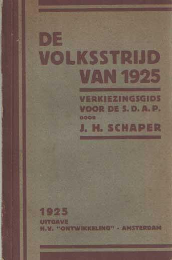 SCHAPER, J.H. - De volsstrijd van 1925. Verkiezingsgids voor de S.S.A.P..