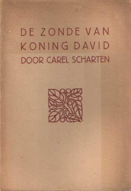 SCHARTEN, CAREL - De zonde van Koning David. Drama in vijf bedrijven en een voorspel.