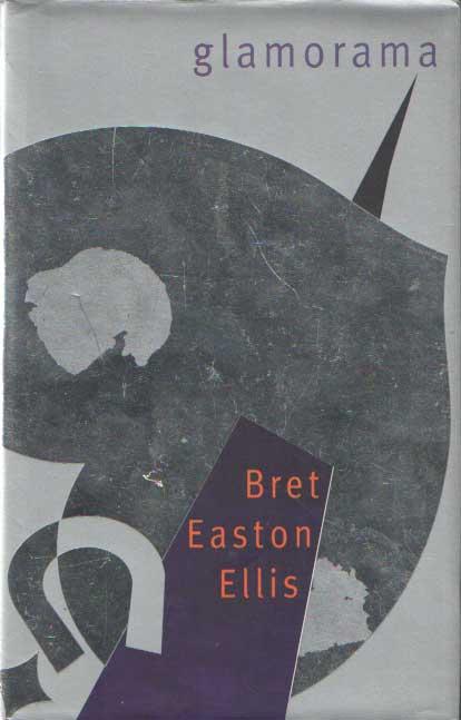 ELLIS, BRET EASTON - Glamorama.