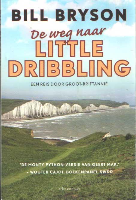 BRYSON, BILL - De weg naar Little Dribbling. Een reis door Groot-Brittannië.