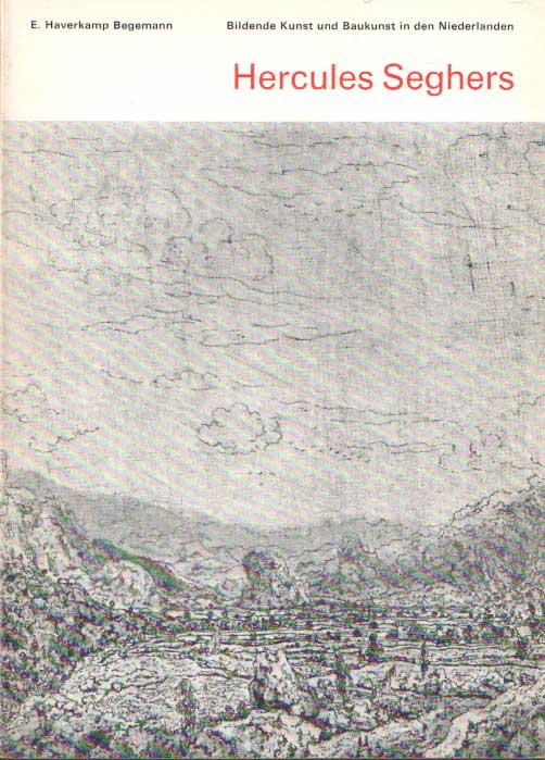 HAVERKAMP BEGEMANN, E. - Herculus Seghers.