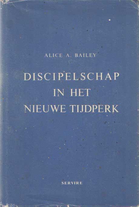 BAILEY, ALICE A. - Discipelschap in het nieuwe tijdperk I..