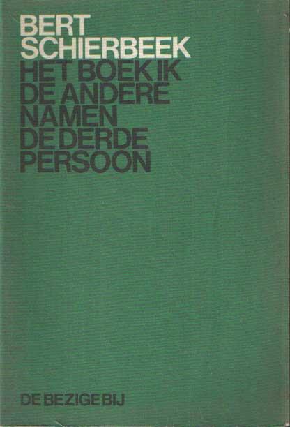 SCHIERBEEK, BERT - Het boek ik. De andere namen. De derde persoon.