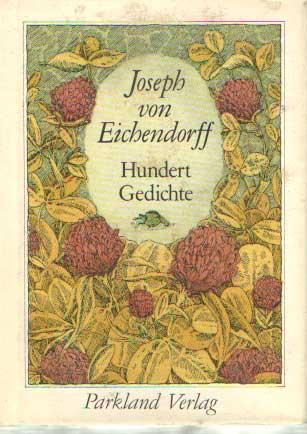 EICHENDORFF, JOSEPH VON - Hundert Gedichte.