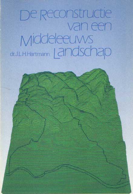 HARTMANN, J.L.H. - De reconstructie van een Middeleeuws landschap. Nederzettingsgeschiedenis en instellingen van de heerlijkheden Eijsden en Breust bij Maastricht (10e - 19e eeuw) & Kaartenmap.