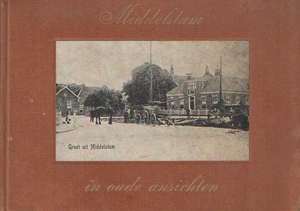 BRONGERS, G.A. E.A. - Middelstum in oude ansichten.