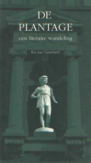 GEEMERT, KO VAN - De Plantage. Een literaire wandeling.