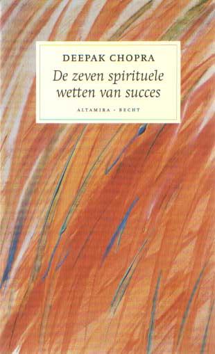 CHOPRA, DEEPAK - De zeven spirituele wetten voor ouders. Samen leven in vreugde en harmonie.