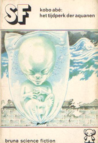 ABÉ, KOBO - Het tijdperk der Aquanen.