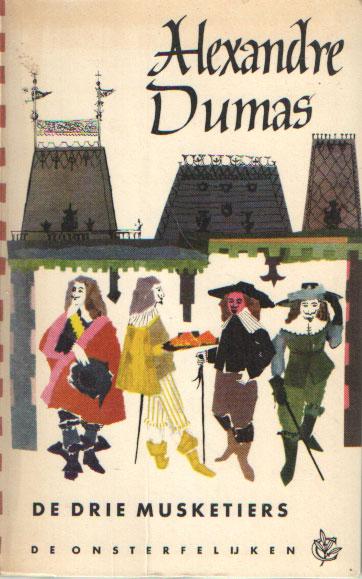 DUMAS, ALEXANDRE - De drie musketiers. De onsterfelijken.