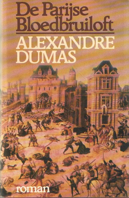 DUMAS, ALEXANDRE - De Parijse bloedbruiloft.