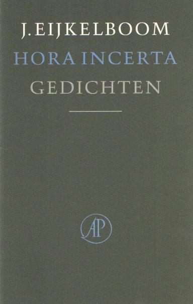 EIJKELBOOM, J. - Hora incerta. Gedichten..