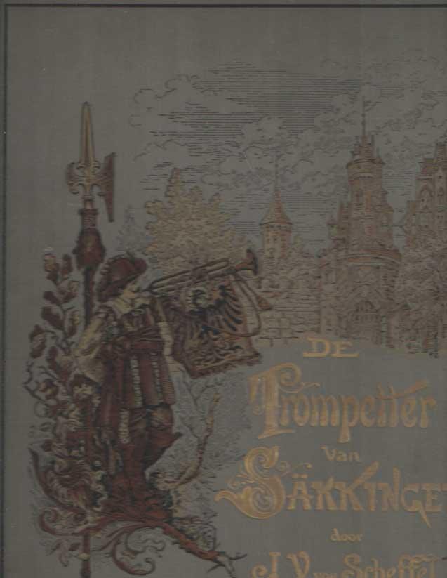 SCHEFFEL, J.V. VON - De Trompetter van Säkkingen. Een lied van den Boven-Rijn naar het Hoogduitsch van Joseph Victor von Scheffel. Opnieuw bewerkt door Dr. E. Laurillard.