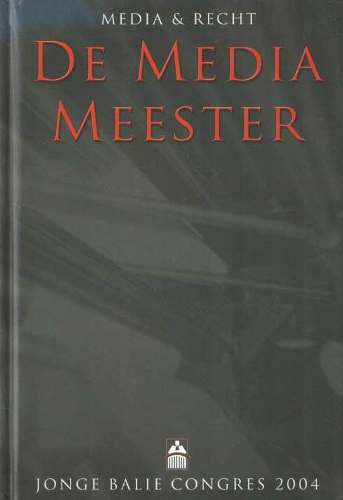BROUWER, J.H. E.A. - Jonge Balie Congres 2004 Media & Recht 'De Media Meester.
