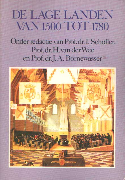 SCHÖFFER, I. , H. VAN DER WEE & J.A. BORNEWASSER (REDACTIE) - De lage landen van 1500 tot 1780.
