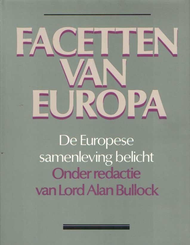 BULLOCK, LORD ALAN - Facetten van Europa. De Europese samenleving belicht.