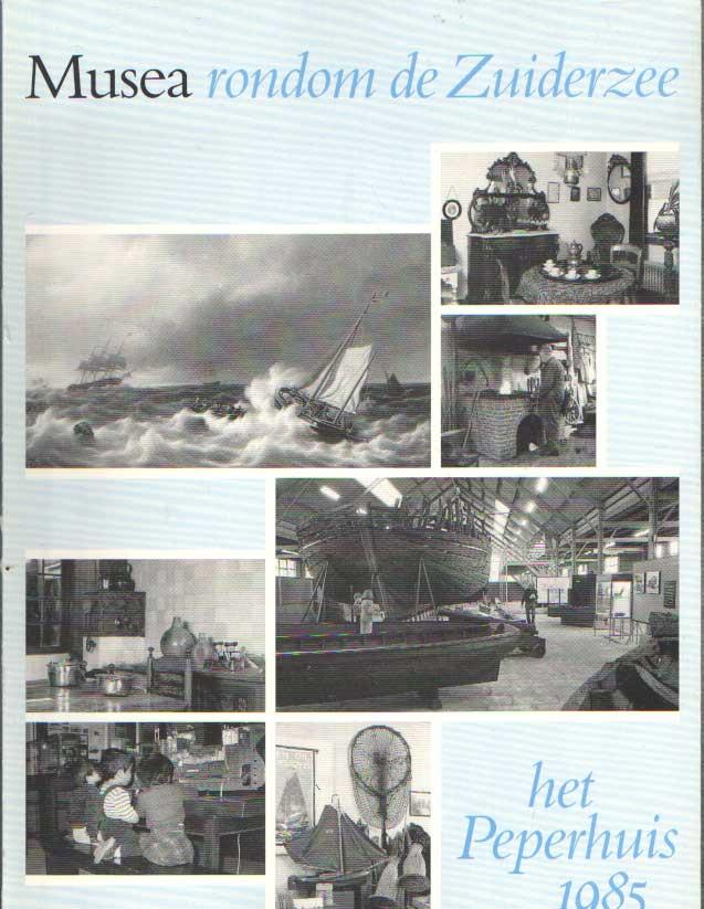 - Het Peperhuis. Jaargang 1985. Musea rondom de Zuiderzee.