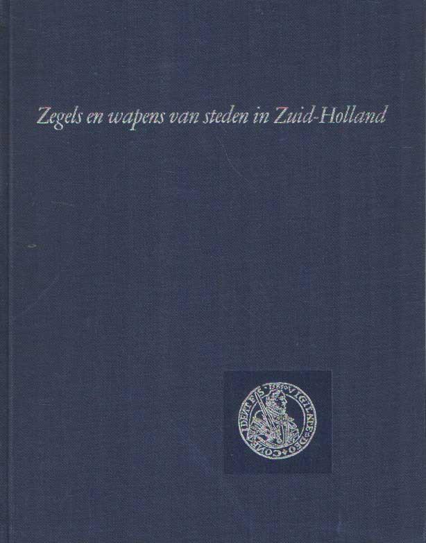 LEEMANS-PRINS, ELISABETH C.M. RED. - Zegels en wapens van steden in Zuid-Holland.