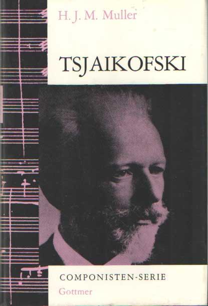 MULLER, H.J.M. - Tsjaikofski.
