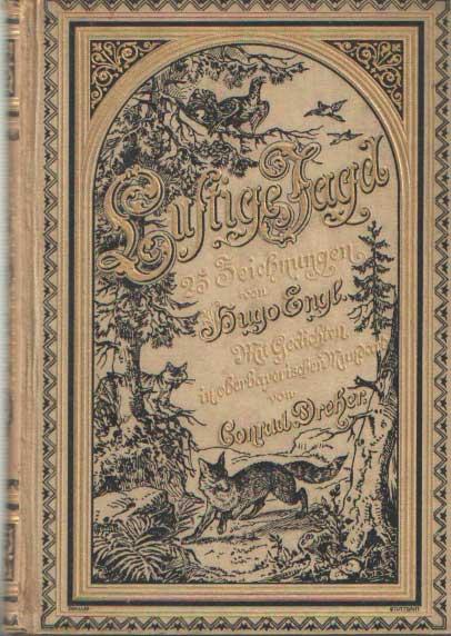 DREHER, CONRAD - Lustige Jagd. Fünfundzwanzig Zeichnungen von Hugo Engl mit Gedichten in oberbayerischer Mundart.