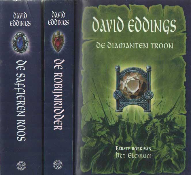 EDDINGS, DAVID - De diamanten troon, eerste boek van het Elenium. De robijnridder, twee boek van het Elenium. De saffieren roos, derde boek van het Elenium.