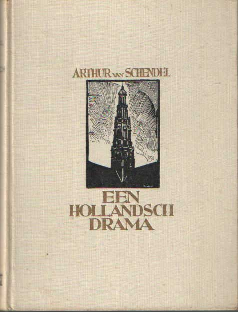 SCHENDEL, ARTHUR VAN - Een Hollandsch drama.