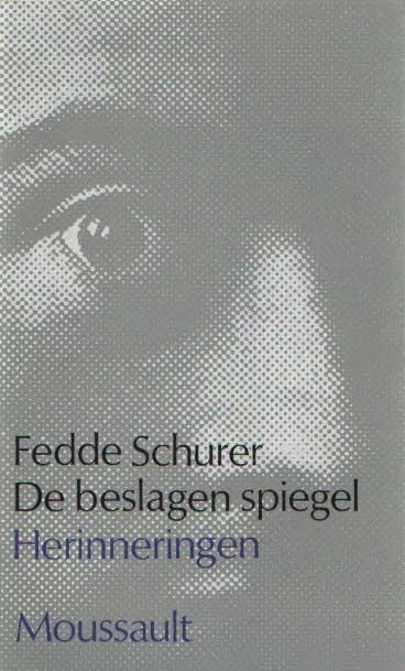 SCHURER, FEDDE - De beslagen spiegel - herineringen.