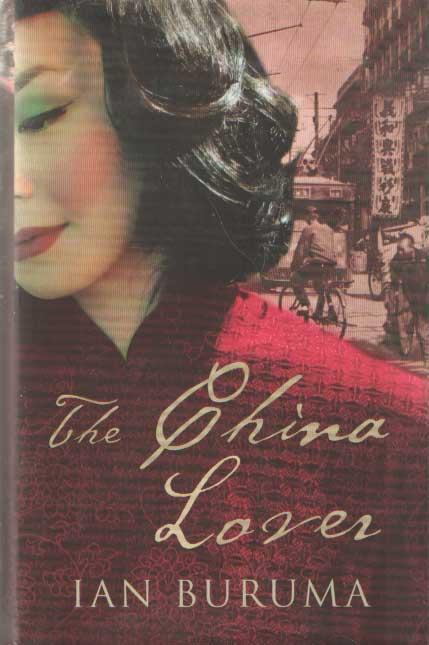 BURUMA, IAN - The china lover.