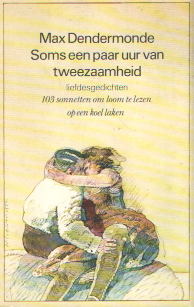 DENDERMONDE, MAX - Soms een paar uur van tweezaamheid. Liefdesgedichten. 103 sonnetten om loom te lezen op een koel laken.