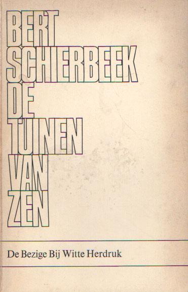 SCHIERBEEK, BERT - De tuinen van Zen. Een essay over het zenbuddhisme.