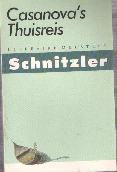 SCHNITZLER, ARTHUR - Casanova's thuisreis. Vertaling van Ernst van Altena.