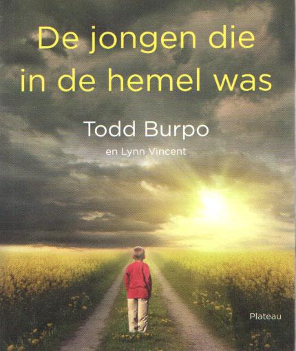 BURPO, TODD - De jongen die in de hemel is.